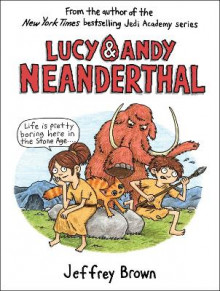 Lucy and Andy Neanderthal av Jeffrey Brown (Innbundet)