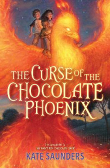 The Curse of the Chocolate Phoenix av Kate Saunders (Heftet)