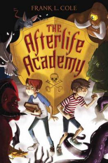 Afterlife Academy av Frank L. Cole (Heftet)