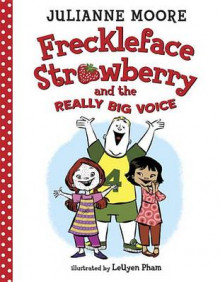 Freckleface Strawberry and the Really Big Voice av Julianne Moore og LeUyen Pham (Innbundet)