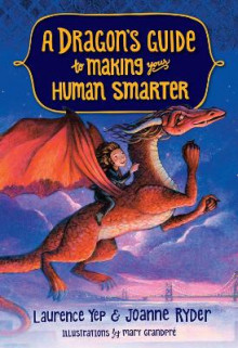 Dragon's Guide to Making Your Human Smarter av Laurence Yep og Joanne Ryder (Heftet)