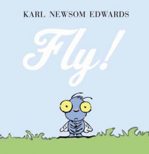 Fly! av Karl Newsome Edwards (Innbundet)