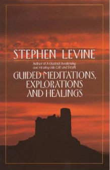 Guided Meditations, Explorations, and Healings av Stephen Levine (Heftet)