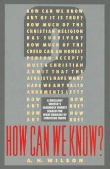 How Can We Know? av A N Wilson (Heftet)