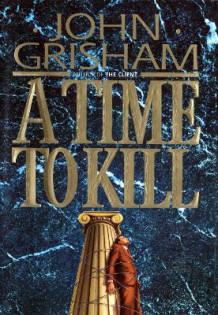 A Time to Kill av John Grisham (Innbundet)