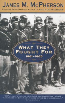 What They Fought for 1861-1865 av James M McPherson (Heftet)