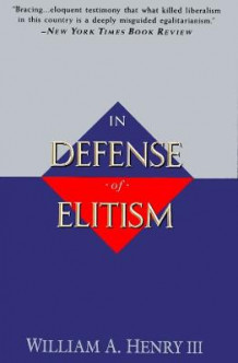 In Defense of Elitism av William A. Henry (Heftet)