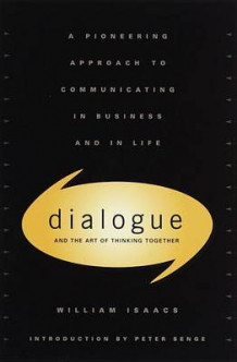 Dialogue and the Art of Thinking Together av William Issacs (Innbundet)