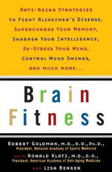 Brain Fitness av Bob Goldman, Ronald Klatz og Lisa Berger (Heftet)