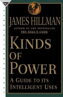 Kinds of Power av James Hillman (Heftet)