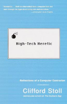 High Tech Heretic: Why Computers Do av Cliff Stoll (Heftet)