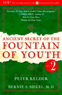 Ancient Secret of the Fountain of Youth: Vol 2 av Peter Kelder og Bernie S. Siegel (Innbundet)