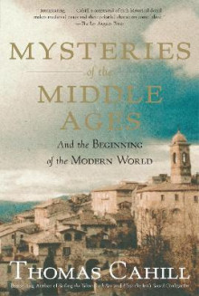 Mysteries of the Middle Ages av Thomas Cahill (Heftet)