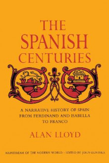 The Spanish Centuries av Alan Lloyd (Heftet)