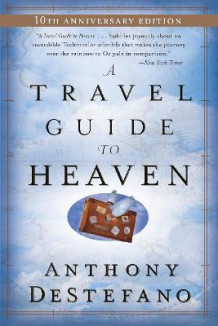 A Travel Guide to Heaven av Anthony DeStefano (Heftet)