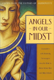 Angels in Our Midst av Helen Steiner Rice, Billy Graham og Guideposts Editors (Heftet)