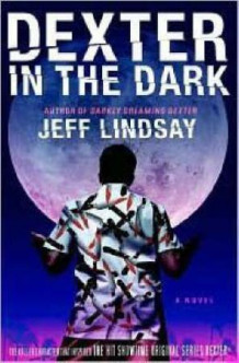 Dexter in the dark av Jeff Lindsay (Innbundet)