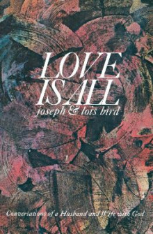 Love Is All av Joseph Bird og Lois Bird (Heftet)