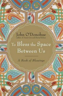 To Bless the Space Between Us av John O'Donohue (Innbundet)