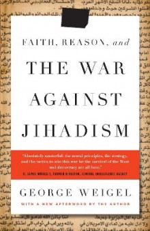 Faith, Reason, and the War Against Jihadism av Senior Fellow John M Olin Chair in Religion and American Democracy George Weigel (Heftet)