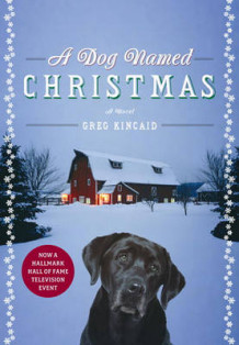 A Dog Named Christmas av Greg Kincaid (Innbundet)