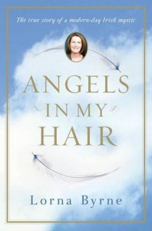 Angels in My Hair av Lorna Byrne (Innbundet)