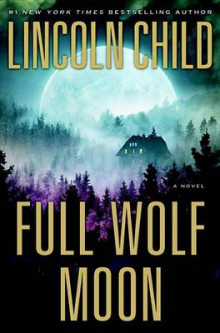 Full Wolf Moon av Lincoln Child (Innbundet)