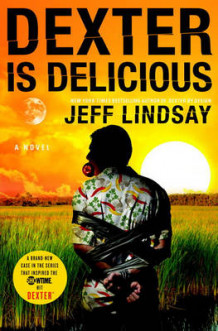 Dexter Is Delicious av Jeff Lindsay (Innbundet)