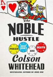 The Noble Hustle av Colson Whitehead (Innbundet)