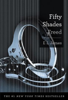 Fifty Shades Freed av E L James (Innbundet)