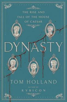 Dynasty av Tom Holland (Innbundet)