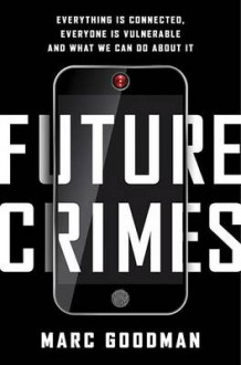 Future Crimes av Marc Goodman (Innbundet)