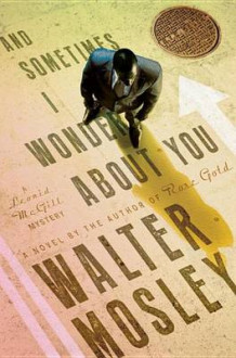 And Sometimes I Wonder about You av Walter Mosley (Innbundet)