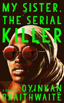 My Sister, the Serial Killer av Oyinkan Braithwaite (Innbundet)