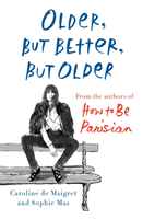 Older, But Better, But Older av Caroline De Maigret og Sophie Mas (Innbundet)