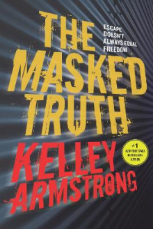 The Masked Truth av Kelley Armstrong (Heftet)