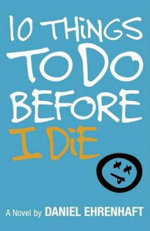10 Things to Do Before I Die av Daniel Ehrenhaft (Heftet)