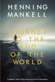 Journey to the End of the World av Henning Mankell (Heftet)