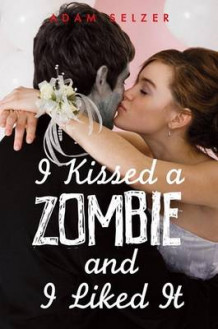 I Kissed a Zombie, and I Liked It av Adam Selzer (Heftet)