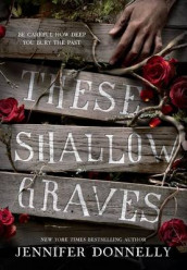 These Shallow Graves av Jennifer Donnelly (Innbundet)