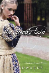 The Lacey Chronicles #2: The Queen's Lady av Eve Edwards (Heftet)