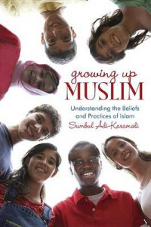 Growing Up Muslim av Sumbul Ali-Karamali (Heftet)