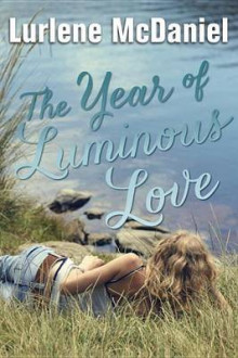 The Year of Luminous Love av Lurlene McDaniel (Heftet)