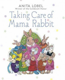 Taking Care of Mama Rabbit av Anita Lobel (Innbundet)