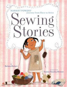 Sewing Stories: Harriet Powers' Journey from Slave to Artist av Barbara Herkert og Vanessa Brantley-Newton (Innbundet)