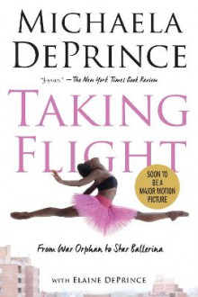 Taking Flight: From War Orphan to Star Ballerina av Michaela Deprince (Heftet)