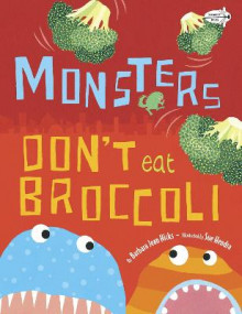Monsters Don't Eat Broccoli av Barbara Jean Hicks (Heftet)
