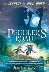 Omslag - The Secrets of the Pied Piper 1: The Peddler's Road