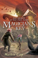 Omslag - The Secrets of the Pied Piper 2: The Magician's Key