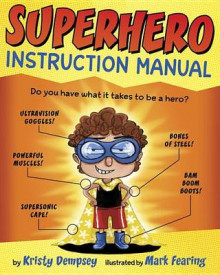 Superhero Instruction Manual av Kristy Dempsey og Mark Fearing (Innbundet)